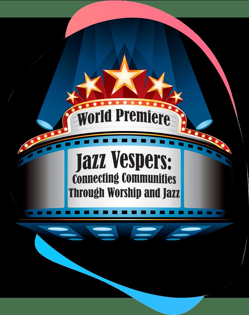"Jazz Vespers ""World Premiere"""